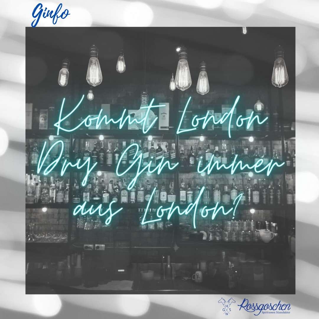 Kommt London Dry Gin immer aus London?